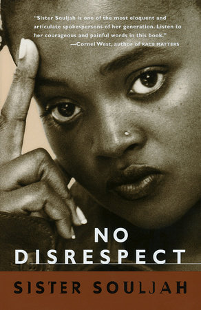 No Disrespect by Sister Souljah | PenguinRandomHouse com: Books
