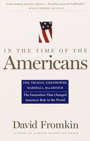 In The Time Of The Americans by David Fromkin