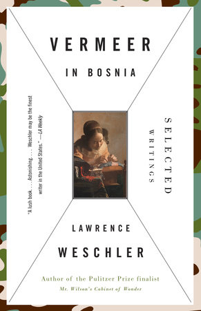 Vermeer in Bosnia by Lawrence Weschler