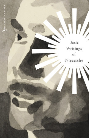 Basic Writings of Nietzsche, translated by Walter Kaufmann