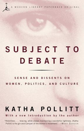 Subject to Debate by Katha Pollitt