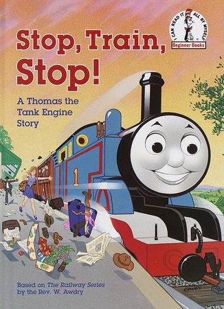 Stop, Train, Stop! a Thomas the Tank Engine Story (Thomas & Friends) by Rev. W. Awdry