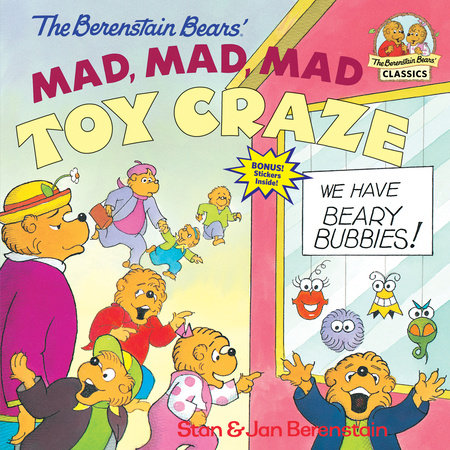 The Berenstain Bears' Mad, Mad, Mad Toy Craze