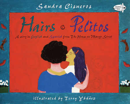 Hairs/Pelitos by Sandra Cisneros