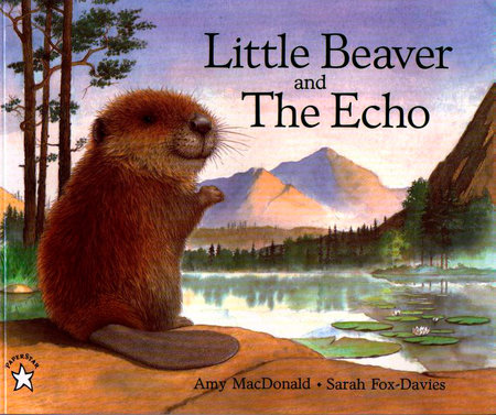 Little Beaver and the Echo by Amy MacDonald