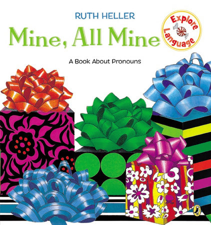 Mine, All Mine! by Ruth Heller; Illustrated by Ruth Heller