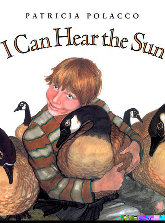 I Can Hear the Sun by Patricia Polacco