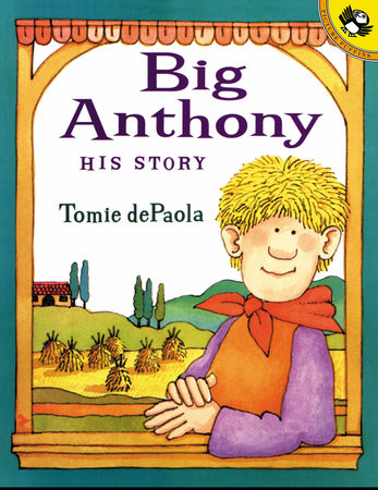 Big Anthony: His Story by Tomie dePaola