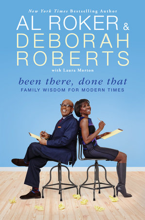 Been There, Done That by Al Roker, Deborah Roberts and Laura Morton