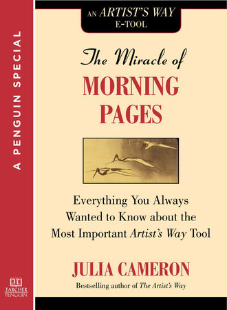 The Miracle of Morning Pages by Julia Cameron