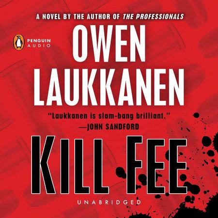 Kill Fee by Owen Laukkanen
