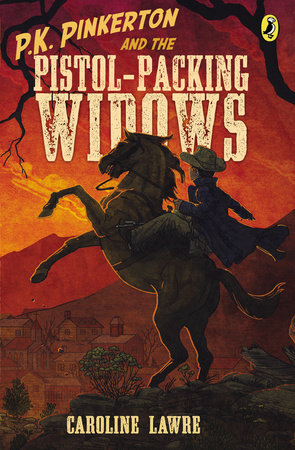 P.K. Pinkerton and the Pistol-Packing Widows by Caroline Lawrence