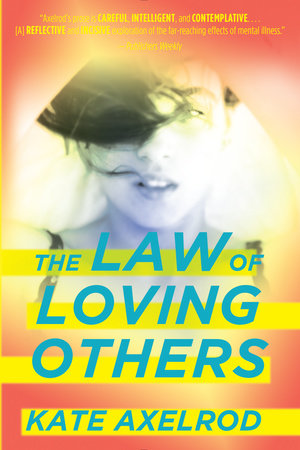 The Law of Loving Others by Kate Axelrod