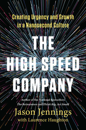 The High-Speed Company by Jason Jennings and Laurence Haughton