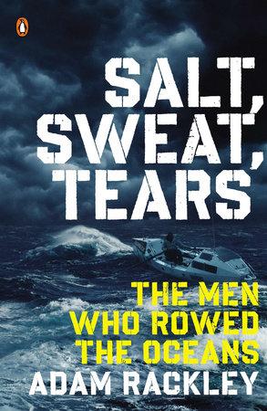 Salt, Sweat, Tears by Adam Rackley