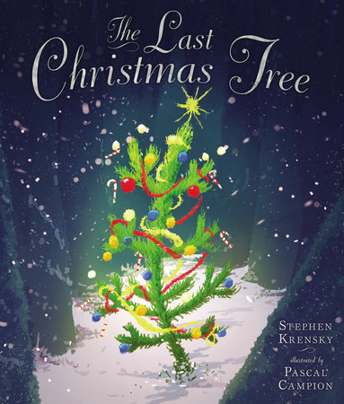 The Last Christmas Tree by Stephen Krensky