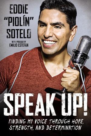 """Speak Up! by Eddie """"Piolin"""" Sotelo"""