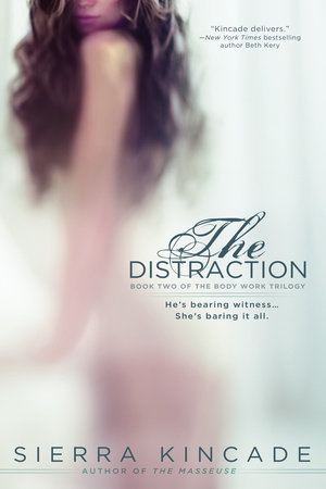 The Distraction by Sierra Kincade