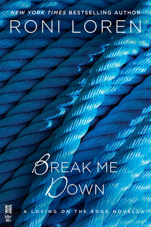 Break Me Down by Roni Loren