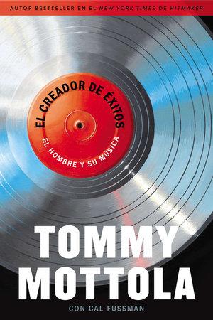 El Creador de Exitos by Tommy Mottola