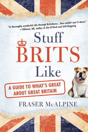 Stuff Brits Like by Fraser McAlpine