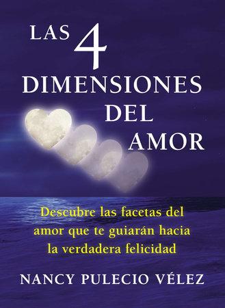 Las cuatro dimensiones del amor by Nancy Pulecio Velez