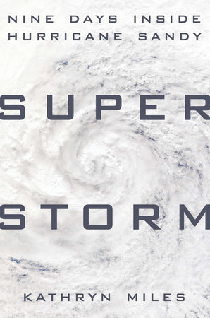 Superstorm by Kathryn Miles