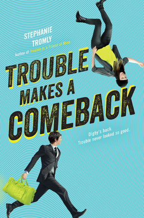 Trouble Makes a Comeback by Stephanie Tromly