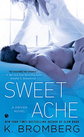 Sweet Ache by K. Bromberg