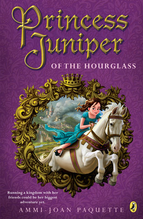 Princess Juniper of the Hourglass by Ammi-Joan Paquette