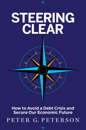 Steering Clear by Peter G. Peterson