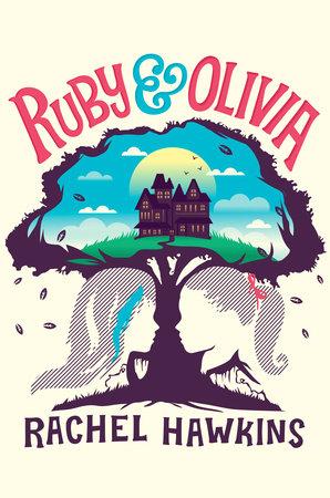 Ruby and Olivia by Rachel Hawkins