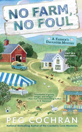 No Farm, No Foul by Peg Cochran