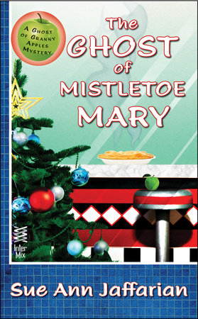 The Ghost of Mistletoe Mary by Sue Ann Jaffarian