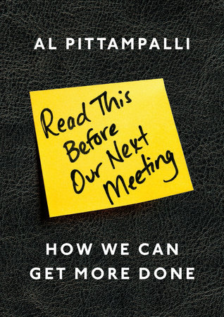 Read This Before Our Next Meeting by Al Pittampalli