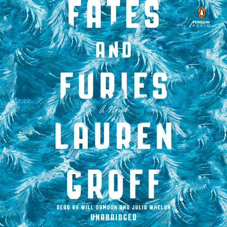 Fates And Furies By Lauren Groff 9781594634482 Penguinrandomhouse Com Books