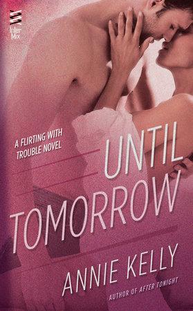 Until Tomorrow by Annie Kelly