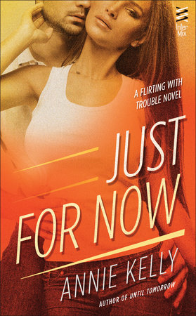 Just For Now by Annie Kelly