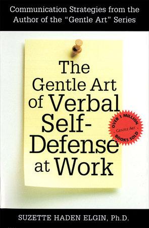 The Gentle Art of Verbal Self Defense at Work by Suzette Haden Elgin