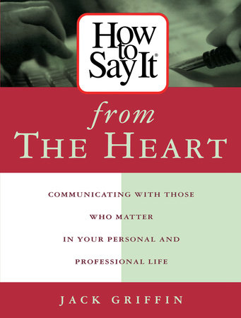 How to Say it from the Heart by Jack Griffin