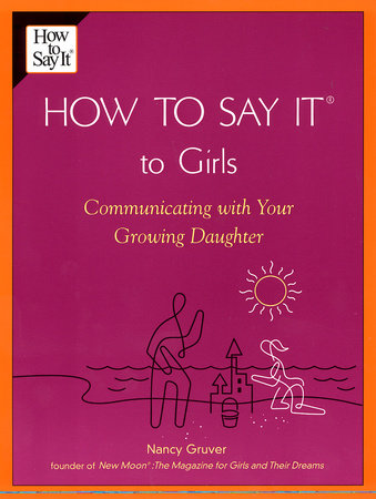 How To Say It (R) To Girls by Nancy Gruver