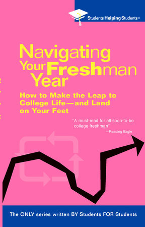 Navigating Your Freshman Year by Students Helping Students