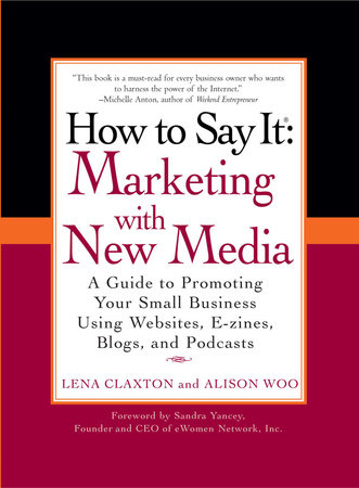 How to Say It: Marketing with New Media by Lena Claxton and Alison Woo