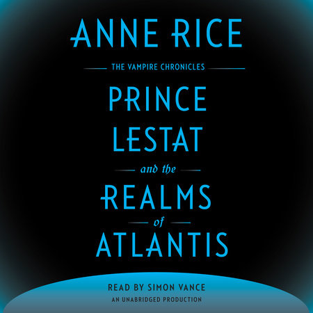 Prince Lestat and the Realms of Atlantis by Anne Rice