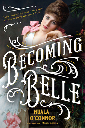 Becoming Belle by Nuala O'Connor