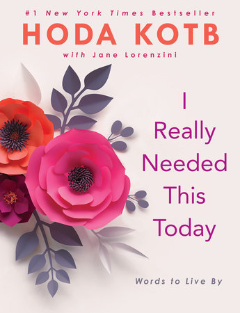 I Really Needed This Today by Hoda Kotb