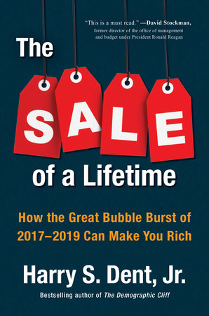 The Sale of a Lifetime by Harry S. Dent, Jr.