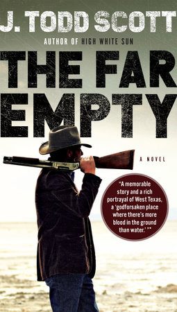The Far Empty by J. Todd Scott