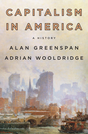 Capitalism in America by Alan Greenspan and Adrian Wooldridge