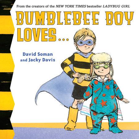 Bumblebee Boy Loves... by Jacky Davis